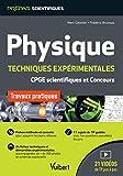 Physique. Travaux pratiques et techniques expérimentales - TP pour les classes préparatoires scientifiques (CPGE) et concours