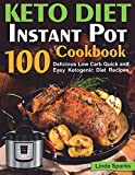 Keto Diet Instant Pot Cookbook: 100 Delicious Low Carb Quick and Easy Ketogenic Diet Recipes (ketogenic instant pot cookbook)