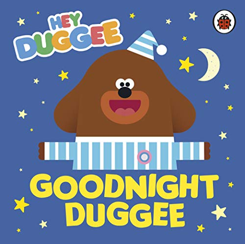Hey Duggee. Goodnight Duggee