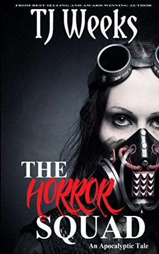 The Horror Squad: An Apocalyptic Tale