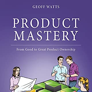 Product Mastery     From Good to Great Product Ownership              By:                                                                                                                                 Geoff Watts                               Narrated by:                                                                                                                                 Geoff Watts                      Length: 5 hrs and 3 mins     28 ratings     Overall 4.5