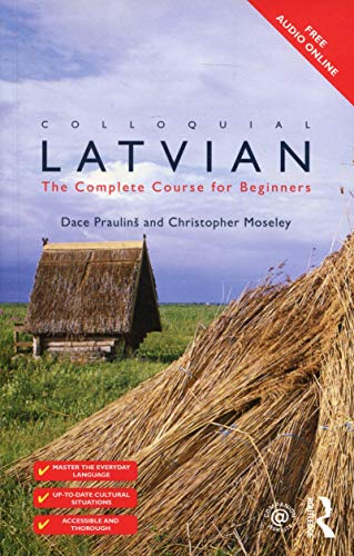 Compare Textbook Prices for Colloquial Latvian: The Complete Course for Beginners Colloquial Series Book Only 2 Edition ISBN 9781138949898 by Praulins, Dace,Moseley, Christopher
