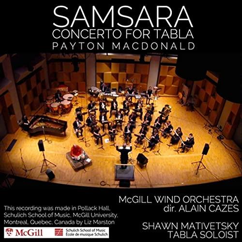 Payton MacDonald: Samsara, Concerto for Tabla and Wind Ensemble (Live)