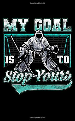 My Goal Is To Deny Yours: Funny Hockey Defender Denying Goals 2020 Pocket Sized Weekly Planner & Gratitude Journal (53 Pages, 5