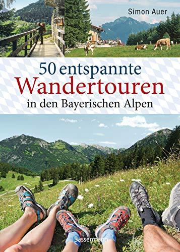 50 entspannte Wandertouren in den Bayerischen Alpen: Leichte Bergtouren zwischen Königssee und Neuschwanstein für Spätaufsteher, Familien, Einsteiger und Senioren. Mit 50 Wanderkarten zum Download