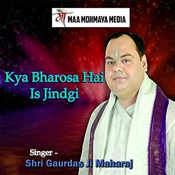 Kya Bharosa Hai Is Jindgi