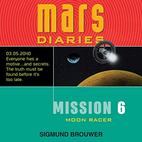 Mission 6: Moon Racer Audiobook By Sigmund Brouwer cover art