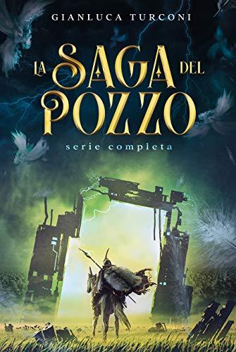 La Saga del Pozzo (Fantasy): un'epica avventura alla ricerca delle Sorgenti del Tempo