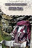 Otter Trail | Wander- und Pilgertagebuch: Notizbuch zum Eintragen und Ausfüllen für Wanderungen, Bergwandern, Klettertouren und Hüttentouren inklusive ... Geschenk für Wanderer | Urlaub in Deutschland