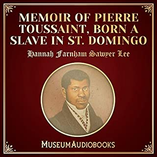 Memoir of Pierre Toussaint, Born a Slave in St. Domingo audiobook cover art