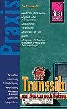 Reise Know-How Praxis Transsib - von Moskau nach Peking: Ratgeber mit vielen praxisnahen Tipps und Informationen (Sachbuch) - Pia Thauwald