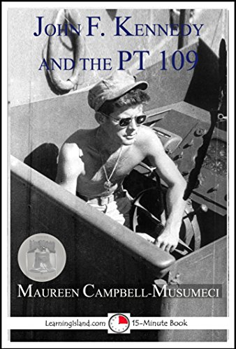 John F. Kennedy and the PT 109: A 15-Minute Heroes in History Book (15-Minute Books 1208) (English Edition)