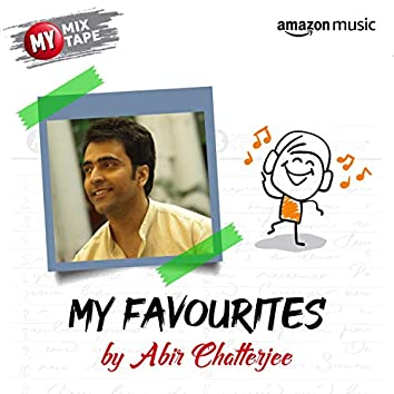Abir Chatterjee: My Mixtape