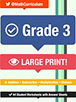 Grade 3 • Larger Print • 44 Addition, Subtraction, Multiplication, Division Student Worksheets with Teacher Answer...