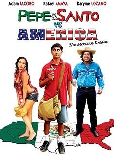 Pepe & Santo Vs America: The Mexican Dream