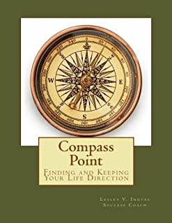 Compass Point: Finding and Keeping Your Life Direction