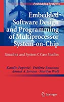 Embedded Software Design and Programming of Multiprocessor System-on-Chip (Embedded Systems)