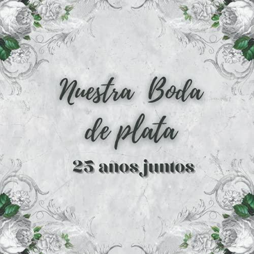 Libro de firmas boda de plata: de recuerdos invitados aniversario boda de plata, 25 años casados, Regalo para el aniversario de pareja. Español