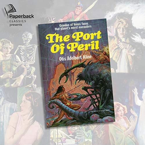 The Port of Peril Audiobook By Otis Adelbert Kline cover art