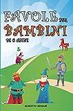 Favole per bambini di 6 anni: con audiolibro e immagini a colori (Italian Edition)