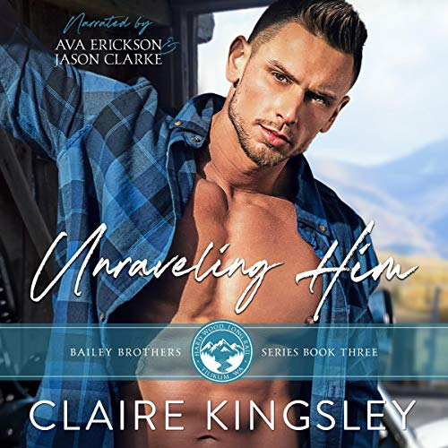 Unraveling Him: A Small Town Family Romance Audiobook By Claire Kingsley cover art