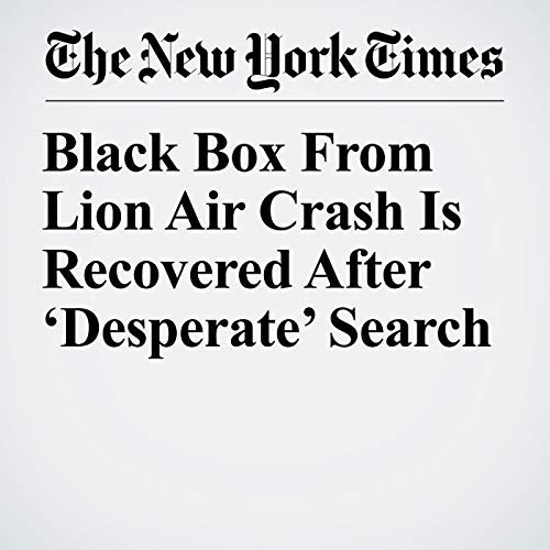 Black Box From Lion Air Crash Is Recovered After 'Desperate' Search audiobook cover art