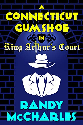 A Connecticut Gumshoe in King Arthur's Court (English Edition)