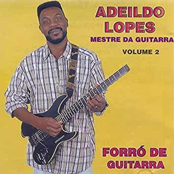 Mestre da Guitarra, Forró da Guitarra: Vol. 2