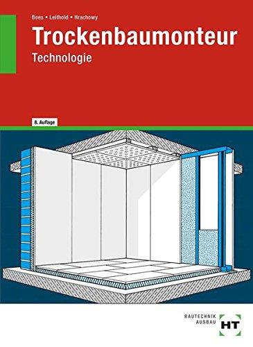 Trockenbaumonteur, Technologie