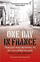 One Day in France: Tragedy and Betrayal in an Occupied Village