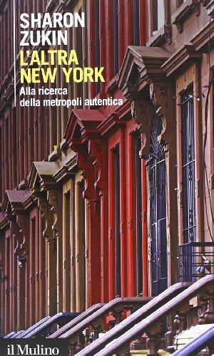 L'altra New York. Alla ricerca della metropoli autentica
