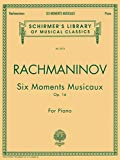 Rachmaninov 6 Moments Musicaux -For Piano- (Six pieces for Piano composed in 1896.): Sammelband für Klavier (Schirmer's Library of Musical Classics)