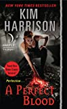 A Perfect Blood with Bonus Material (The Hollows Book 10) (English Edition)