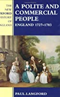 Polite and Commercial People: England 1727-1783 (New Oxford History of England (Hardcover))