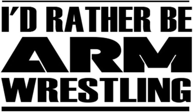 Custom Brother - I'd Rather BE ARM Wrestling Car Laptop Wall Sticker j97