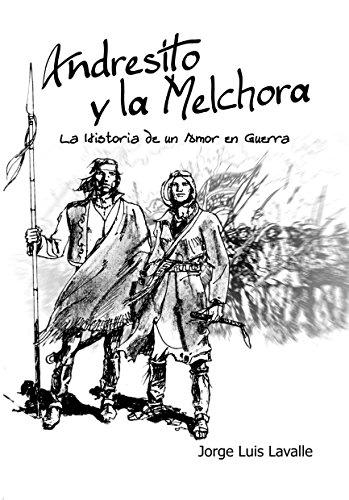 Andresito y la Melchora: La historia de un amor en guerra ...