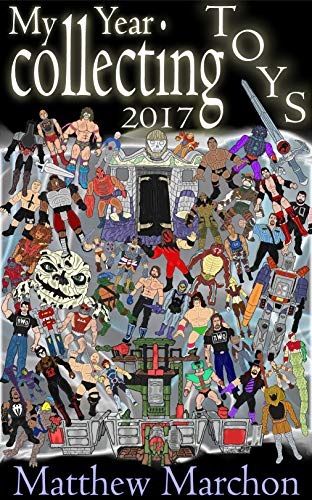 My Year Collecting Toys 2017 (English Edition)