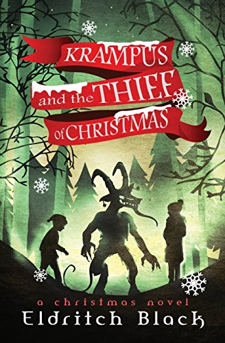 Krampus & The Thief of Christmas: A Christmas Novel