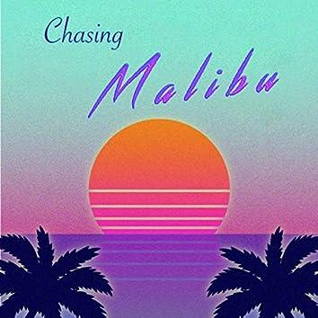 Chasing Malibu