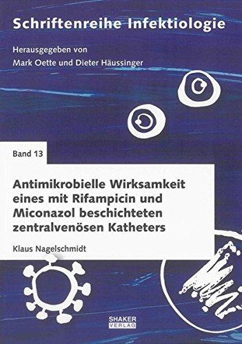 Antimikrobielle Wirksamkeit eines mit Rifampicin und Miconazol beschichteten zentralvenösen Katheters: Auswertung einer randomisierten klinischen Studie