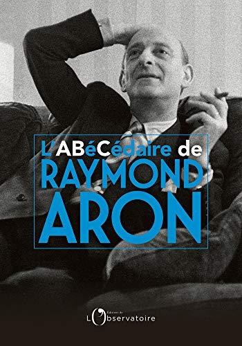 L'Abécédaire de Raymond Aron (EDITIONS DE L'O)
