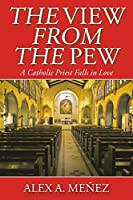 The View from the Pew: A Catholic Priest Falls in Love