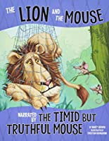 The Lion and the Mouse, Narrated by the Timid but Truthful Mouse (Other Side of the Fable)
