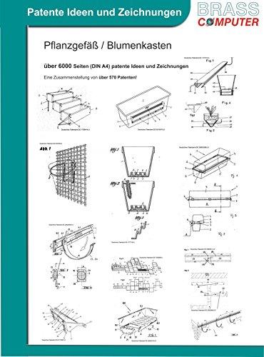 Pflanzgefäß / Blumenkasten / Pflanzenaufbewahrung, über 6000 Seiten (DIN A4) patente Ideen und Zeichnungen