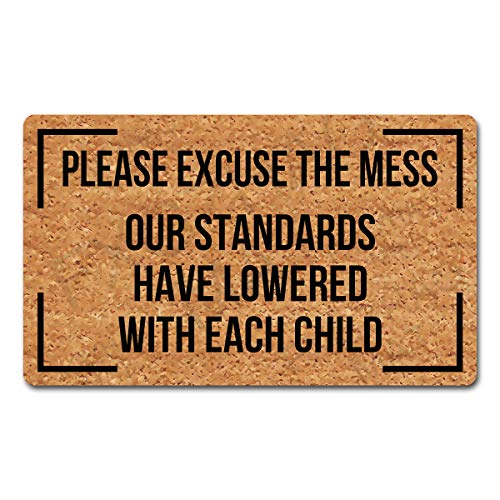 Welcome Mat with Rubber Back 18'(W) x 30'(L)Please Excuse Mess Our Standards Have Lowered With Each Child Funny Doormat for Entrance Way Decorative Mats Front Door Mat No Slip Kitchen Rugs and Mats