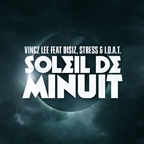 Vincz Lee feat. J.O.A.T, Disiz & Stress