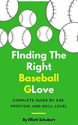 Baseball Glove: Finding the right baseball glove for each age, position,...
