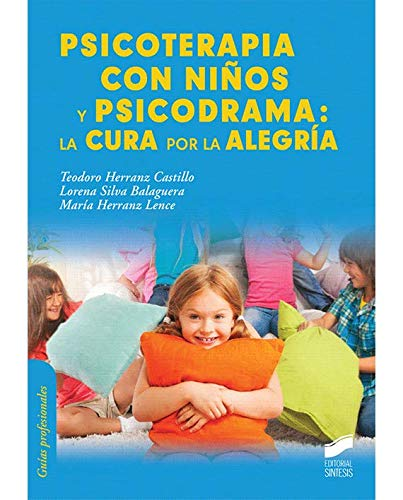 Psicoterapia con niños y psicodrama: la cura por la alegría (Psicología)