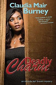 Deadly Charm: An Amanda Bell Brown Mystery by [Claudia Mair Burney]