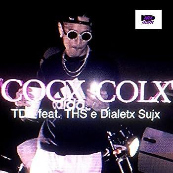 Cocx Colx  feat THS & Dialetx Sujx  [Explicit]